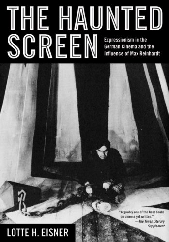 The Haunted Screen: Expressionism in the German Cinema...