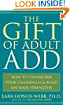 The Gift of Adult ADD: How to Transfo...