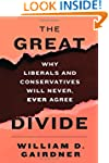 The Great Divide: Why Liberals and Co...
