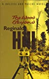 Reginald Hill The Wood Beyond (Dalziel & Pascoe Novel)