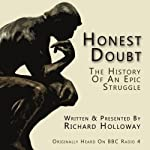 Honest Doubt: The History of an Epic Struggle | Richard Holloway