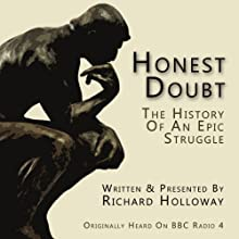 Honest Doubt: The History of an Epic Struggle Radio/TV Program by Richard Holloway Narrated by Richard Holloway