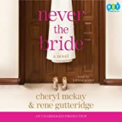 Never the Bride: A Novel | [Rene Gutteridge, Cheryl McKay]