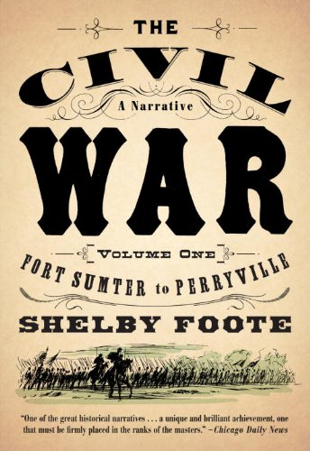 The Civil War  A Narrative--Fort Sumter to Perryville, Vol. 1, Shelby Foote