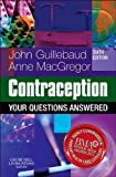 Contraception: Your Questions Answered, 6e (0702046191) by Guillebaud MA  FRCSEd  FRCOG(Hon)  FFSRH(Hon)  FCOG(SA), John