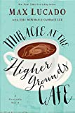 img - for Miracle at the Higher Grounds Cafe book / textbook / text book