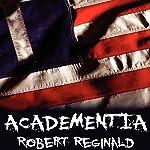 Academentia: A Future Dystopia | Robert Reginald