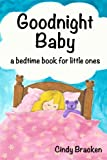 img - for Goodnight, Baby (A rhyming bedtime story for children) book / textbook / text book