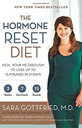The Hormone Reset Diet- Heal Your Metabolism to Lose Up to 15 Pounds in 21 Days