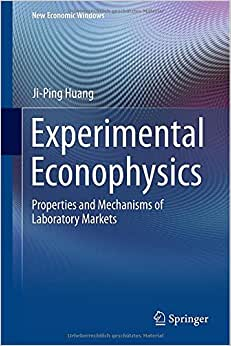 Experimental Econophysics: Properties And Mechanisms Of Laboratory Markets (New Economic Windows)
