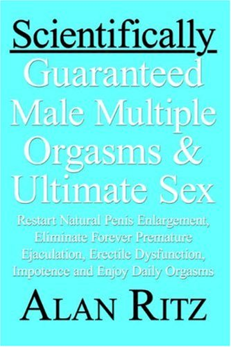 Guaranteed male multiple orgasms scientfically sex ultimate