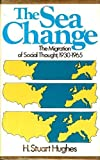 The sea change: The migration of social thought, 1930-1965