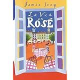 La Vie en Roseby Jamie Ivey