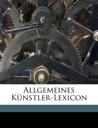 Allgemeines Kunstler-Lexicon Volume V.4 C.1