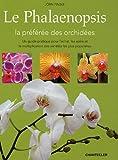 echange, troc Jörn Pinske - Le phalaenopsis : La préférée des orchidées