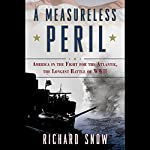 A Measureless Peril | Richard Snow
