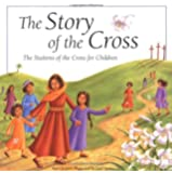 The Story of the Cross: The Stations of the Cross for Children