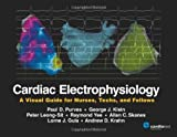 img - for Cardiac Electrophysiology: A Visual Guide for Nurses, Techs, and Fellows book / textbook / text book
