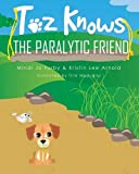 img - for Toz Knows the Paralytic Friend book / textbook / text book