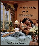 IN THE ARMS OF A STRANGER (The Carringtons, #2 and The Malone, #3)