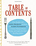 img - for Table of Contents: From Breakfast with Anita Diamant to Dessert with James Patterson - a Generous Helping of Recipes, Writings and Insights from Today's Bestselling Authors book / textbook / text book