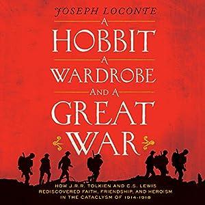A Hobbit, A Wardrobe and a Great War Audiobook