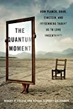 img - for The Quantum Moment: How Planck, Bohr, Einstein, and Heisenberg Taught Us to Love Uncertainty book / textbook / text book