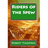 Riders of the Spew ~ Robert Thompson
