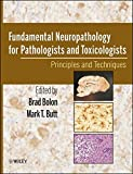 img - for Fundamental Neuropathology for Pathologists and Toxicologists: Principles and Techniques book / textbook / text book