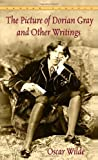 The Picture of Dorian Gray and Other Writings by Oscar Wilde (0553212540) by Wilde, Oscar