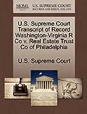 U.S. Supreme Court Transcript of Record Washington-Virginia R Co v. Real Estate Trust Co of Philadelphia