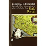 Caminos de la Hispanidad: Camino Real Tierra Adentro a Santa Fe y Camino Real a San Diego