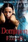 Dominion (The 'Serenity' Series Book 4)
