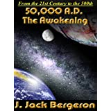 50,000 A.D. The Awakening