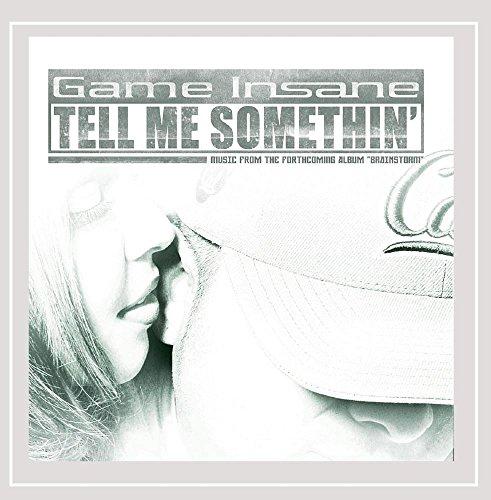 Game Insane - Tell Me Somethin' CD Single