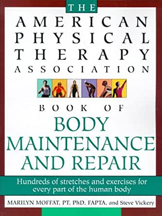 Amazon.com: The American Physical Therapy Association Book of Body Repair & Maintenance