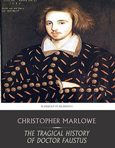 an analysis of the tragical history of doctor faustus by christopher marlow The tragical history of doctor faustus by christo marlowe and a great selection of similar used, new and collectible books available now at abebookscom.