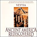 Ancient America Rediscovered Audiobook by Mariano Veytia Narrated by Marvin Payne
