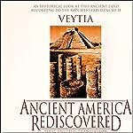 Ancient America Rediscovered | Mariano Veytia