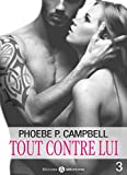 Tout contre lui - 3 (French Edition)