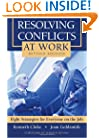 Resolving Conflicts at Work: Eight Strategies for Everyone on the Job
