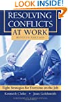 Resolving Conflicts at Work: Eight St...