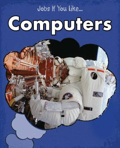 Computers (Young Explorer: Jobs If You Like...)