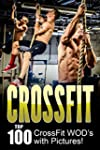 CROSSFIT: CrossFit WOD's: Top 100 Cro...