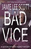 Bad Vice: Gotcha Detective Agency Mystery #5