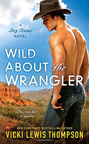 Wild About the Wrangler: A Sexy Texans Novel