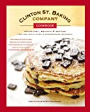 Clinton St. Baking Company Cookbook: Breakfast, Brunch & Beyond from New Yorks Favorite Neighborhood Restaurant
