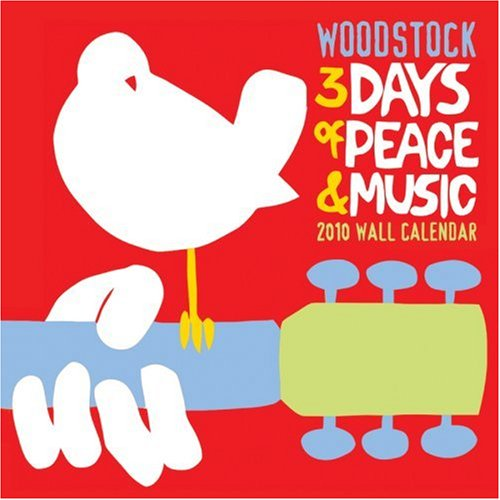 Woodstock: 3 Days of Peace & Music Wall Calendar