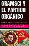 GRAMSCI Y EL PARTIDO ORG�NICO: COLECC...