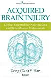 img - for Acquired Brain Injury: Clinical Essentials for Neurotrauma and Rehabilitation Professionals book / textbook / text book